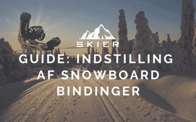 Guide til indstillinger af snowboard bindinger