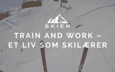 Train and work – et liv som skilærer