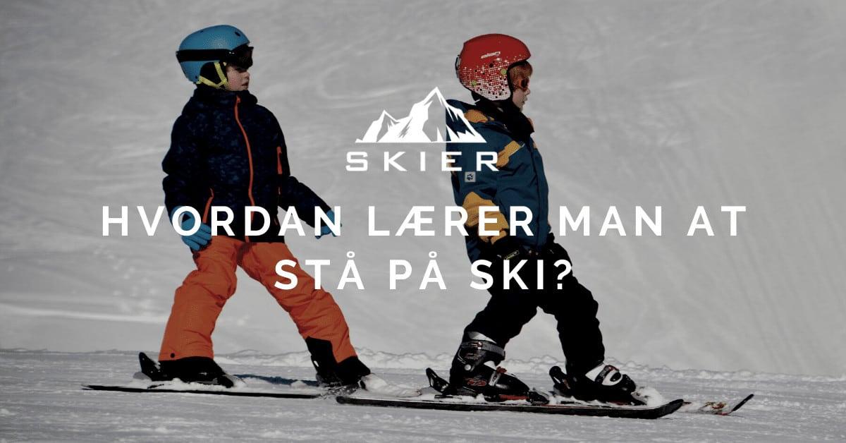 Hvordan lærer man at stå på ski